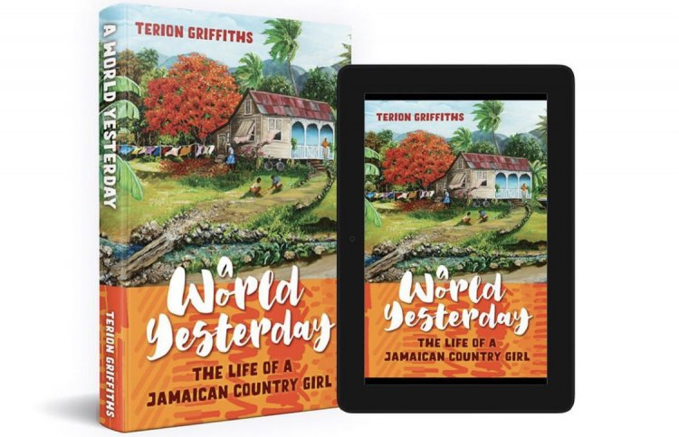 A World Yesterday: The Life of a Jamaican Country Girl